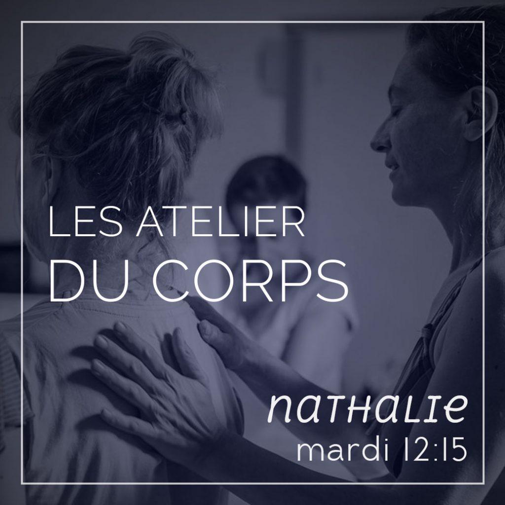 Les Ateliers du corps, mouvement, massage, méditation, avec Nathalie, les mardis à 12h15